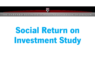 The Harvard Business School Association of Oregon Social Return on Investment Study (2012)